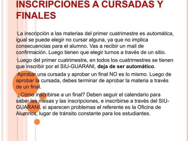 INSCRIPCIONES A CURSADAS Y FINALES •La  inscripción a las materias del primer cuatrimestre es automática, igual se puede e...