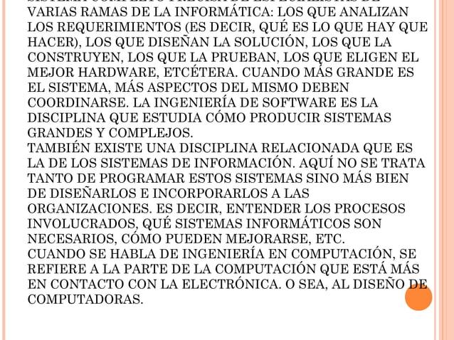 SISTEMA COMPLETO PRECISA DE ESPECIALISTAS DE VARIAS RAMAS DE LA INFORMÁTICA: LOS QUE ANALIZAN LOS REQUERIMIENTOS (ES DECIR...