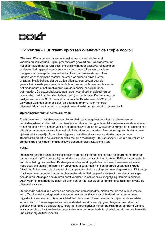 TIV Venray - Duurzaam oplossen olienevel: de utopie voorbijOlienevel. Wie in de verspanende industrie werkt, weet dat het ...