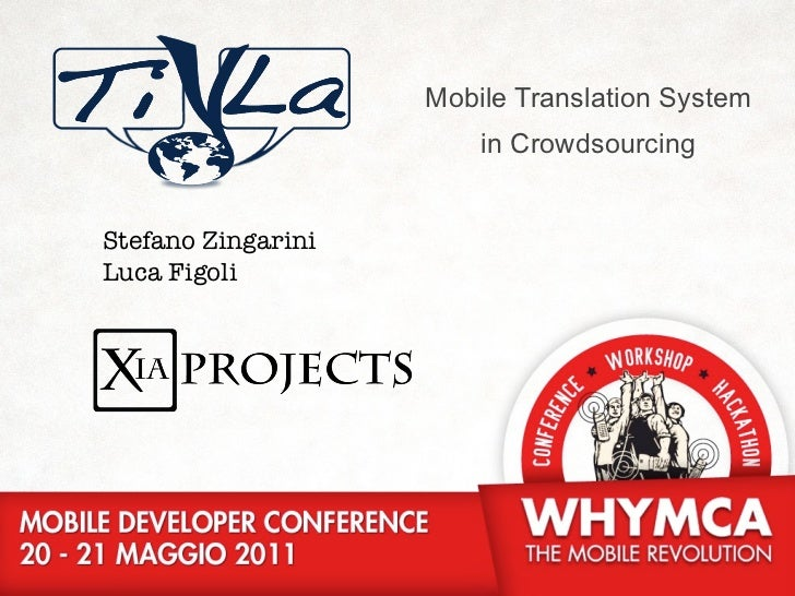 Mobile Translation System                        in CrowdsourcingStefano ZingariniLuca Figoli