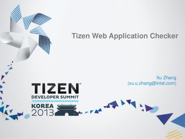Tizen Web Application Checker  Xu Zhang (xu.u.zhang@intel.com)