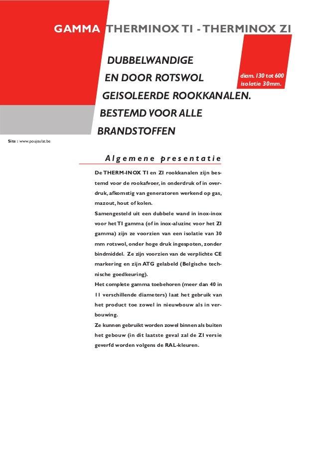 DUBBELWANDIGE EN DOOR ROTSWOL GEISOLEERDE ROOKKANALEN. BESTEMD VOOR ALLE BRANDSTOFFEN De THERM-INOX TI en ZI rookkanalen z...