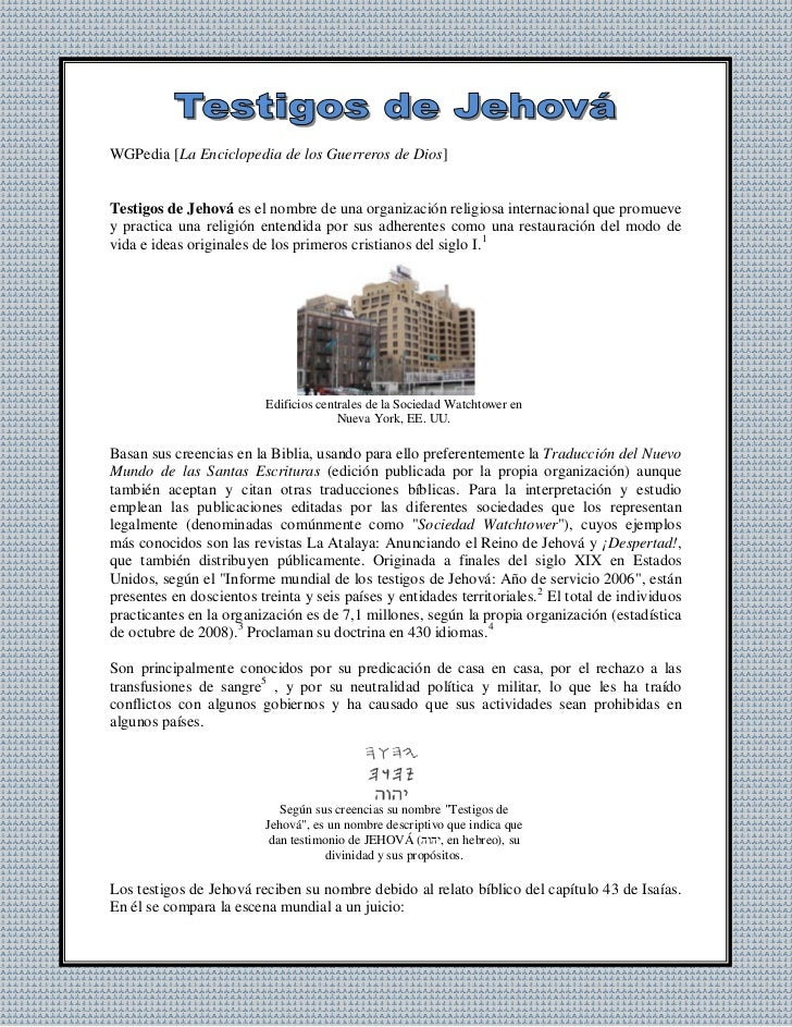 WGPedia [La Enciclopedia de los Guerreros de Dios]Testigos de Jehová es el nombre de una organización religiosa internacio...