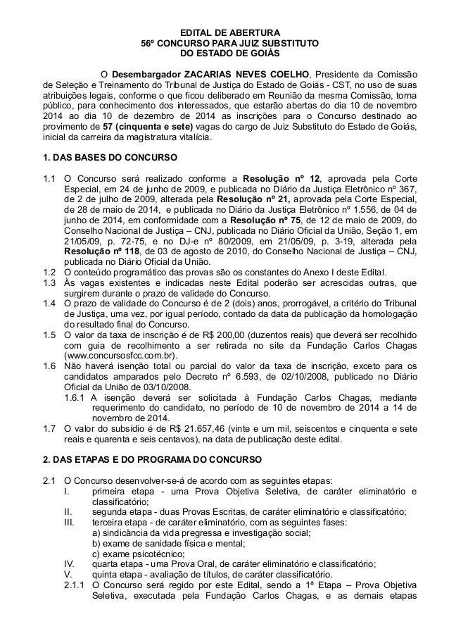 EDITAL DE ABERTURA  56º CONCURSO PARA JUIZ SUBSTITUTO  DO ESTADO DE GOIÁS  O Desembargador ZACARIAS NEVES COELHO, Presiden...