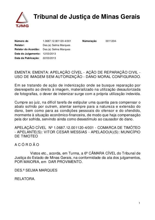 Tribunal de Justiça de Minas Gerais 1.0687.12.001120-4/001Número do 0011204-Númeração Des.(a) Selma MarquesRelator: Des.(a...