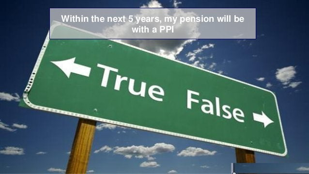 www.ingim.com 29 Within the next 5 years, my pension will be with a PPI