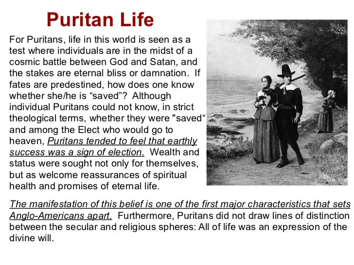 puritan lifestyle Puritan apparel general trends: the clothing of the previous era was heavily influenced by the reign of queen elizabeth in england who reigned from 1558-1603.