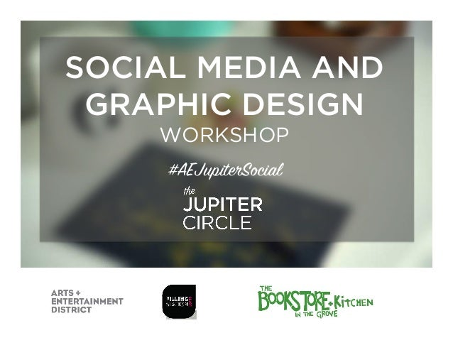 SOCIAL MEDIA AND GRAPHIC DESIGN WORKSHOP #AEJupiterSocial