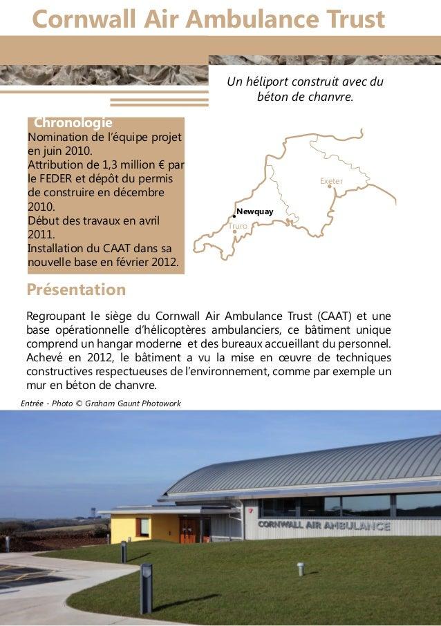 20 Un héliport construit avec du béton de chanvre. Regroupant le siège du Cornwall Air Ambulance Trust (CAAT) et une base ...