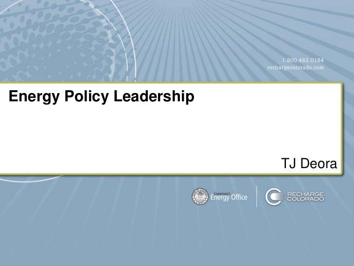 Energy Policy Leadership                           TJ Deora