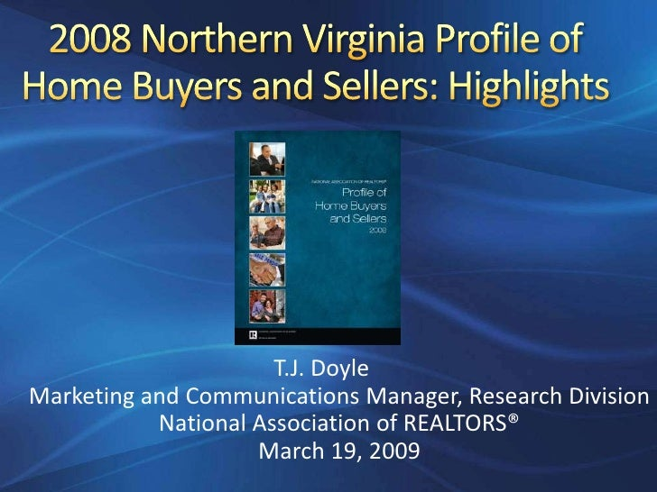 T.J. Doyle Marketing and Communications Manager, Research Division            National Association of REALTORS®           ...