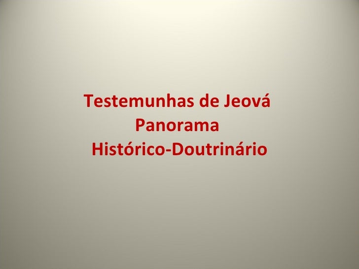 Testemunhas de Jeová  Panorama  Histórico-Doutrinário