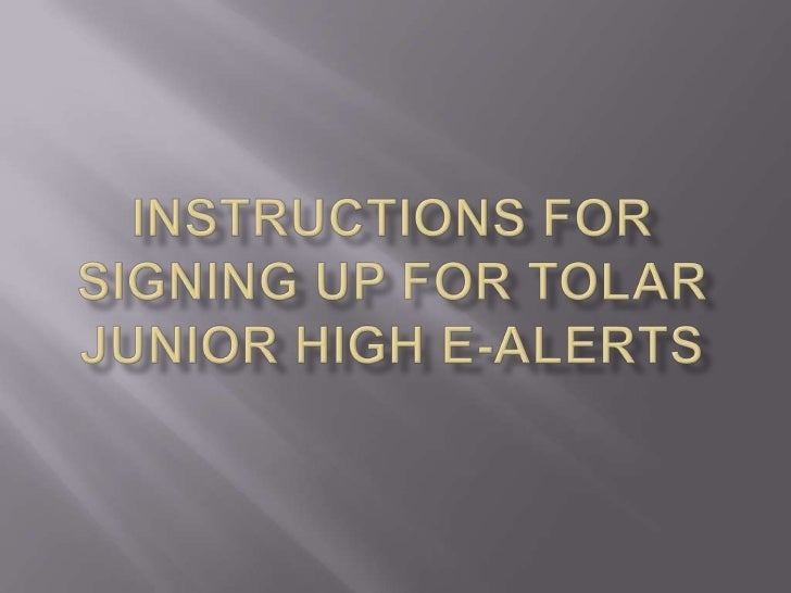 Instructions for signing up for tolar junior high e-alerts<br />