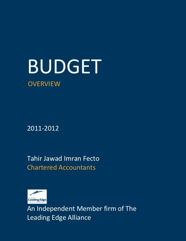 BUDGETOVERVIEW2011-2012Tahir Jawad Imran FectoChartered AccountantsAn Independent Member firm of TheLeading Edge Alliance ...