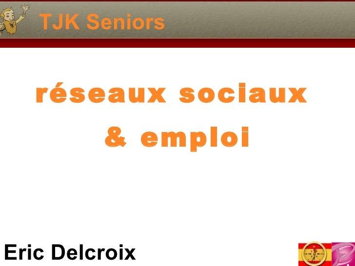 TJK Seniors réseaux sociaux  & emploi