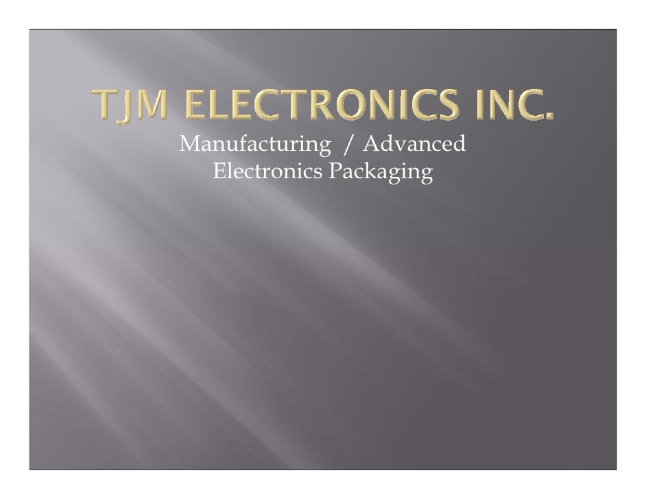 Manufacturing / Advanced  Electronics Packaging