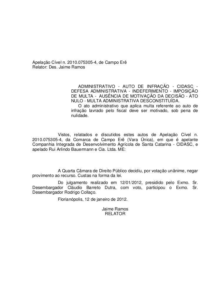 Apelação Cível n. 2010.075305-4, de Campo ErêRelator: Des. Jaime Ramos                       ADMINISTRATIVO - AUTO DE INFR...
