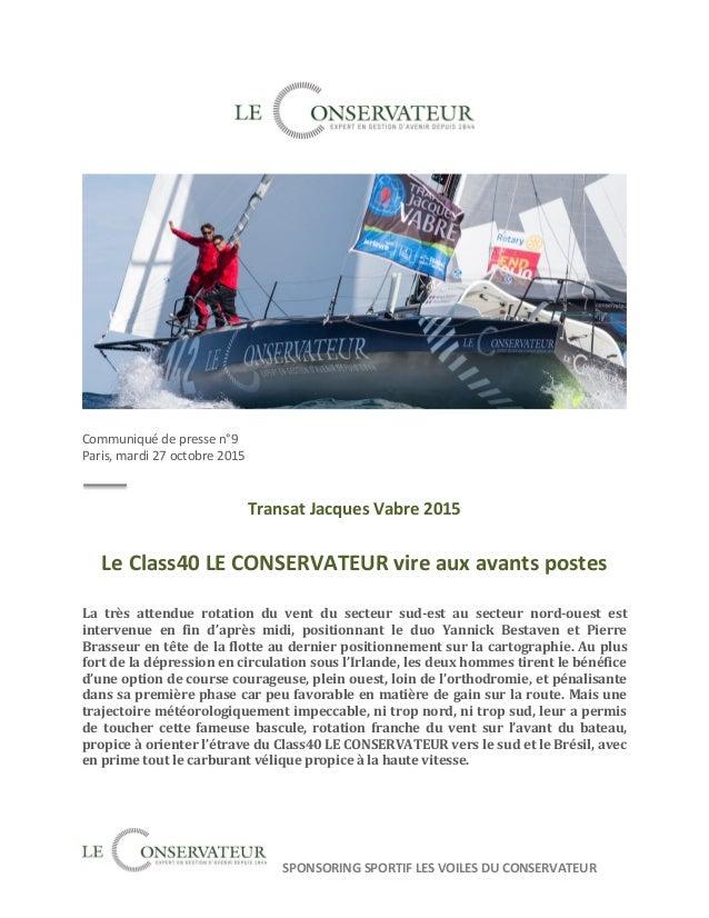 SPONSORING SPORTIF LES VOILES DU CONSERVATEUR Communiqué de presse n°9 Paris, mardi 27 octobre 2015 Transat Jacques Vabre ...