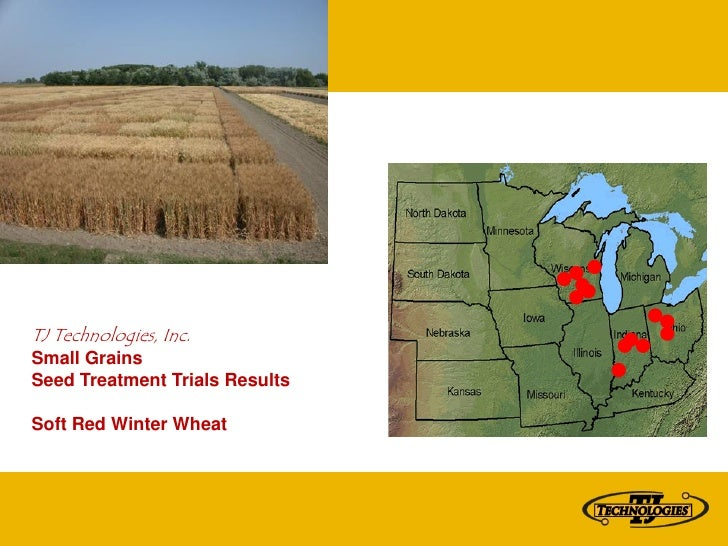 TJ Technologies, Inc. Small Grains Seed Treatment Trials Results  Soft Red Winter Wheat