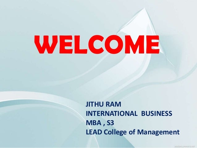 WELCOME JITHU RAM INTERNATIONAL BUSINESS MBA , S3 LEAD College of Management