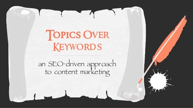 Topics Over Keywords an SEO-driven approach to content marketing