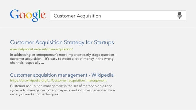 Customer Acquisition In addressing an entrepreneur's most important early-stage question – customer acquisition – it's eas...