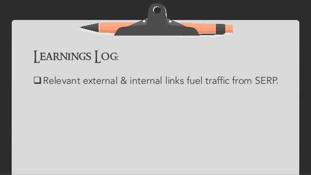 Learnings Log: qRelevant external & internal links fuel traffic from SERP.