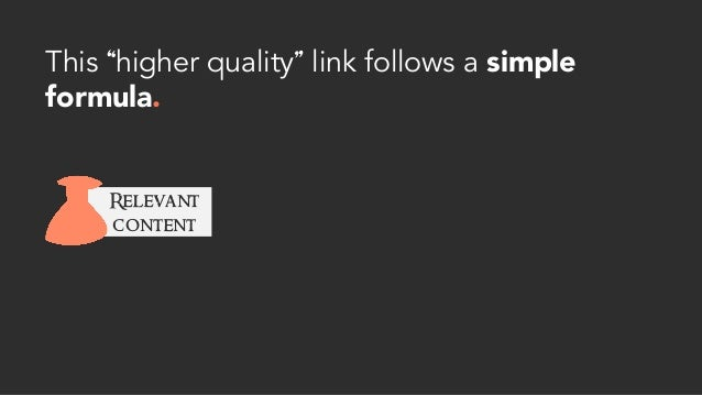 """This """"higher quality"""" link follows a simple formula. Relevant content"""