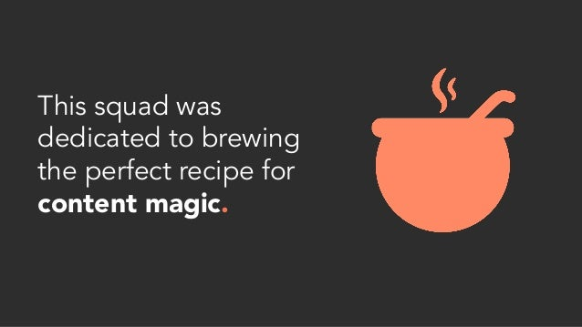 This squad was dedicated to brewing the perfect recipe for content magic.