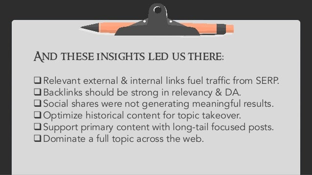And these insights led us there: qRelevant external & internal links fuel traffic from SERP. qBacklinks should be stro...