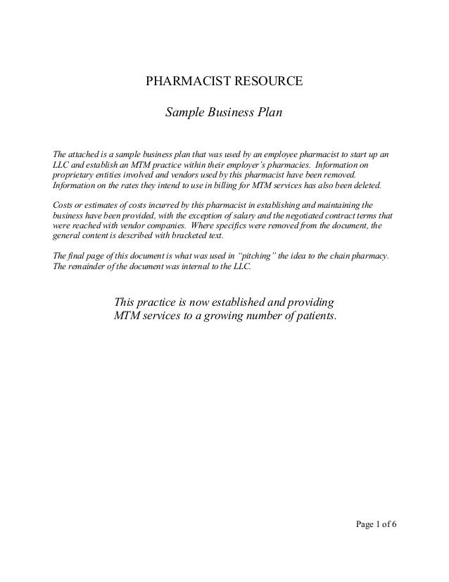 PHARMACIST RESOURCE Sample Business Plan The attached is a sample business plan that was used by an employee pharmacist to...
