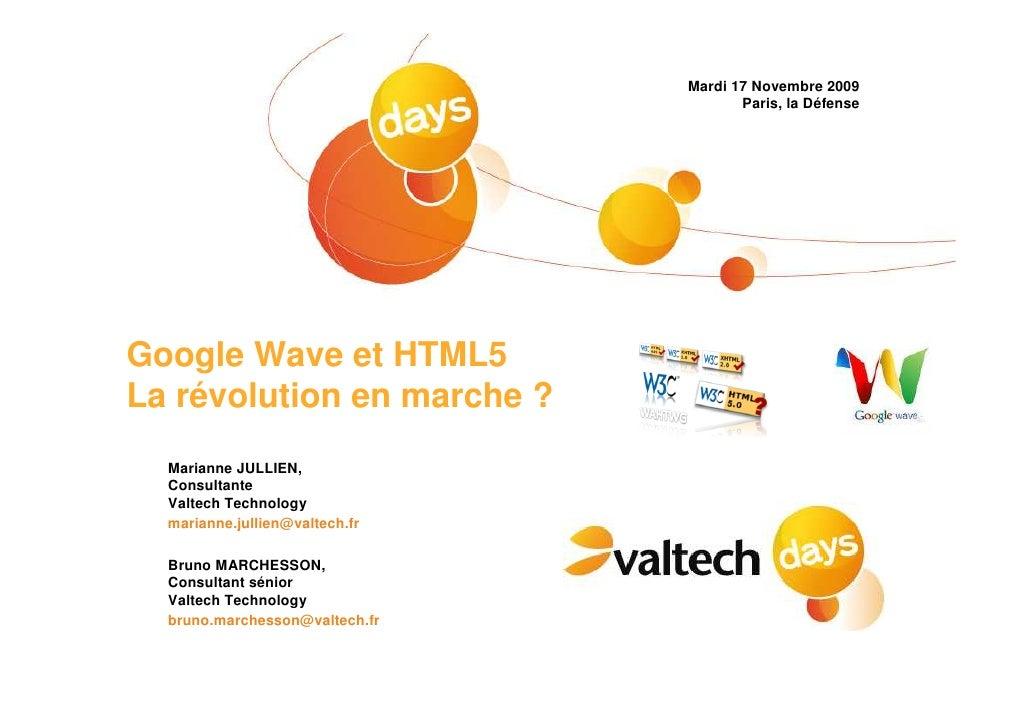 Mardi 17 Novembre 2009                                        Paris, la Défense     Google Wave et HTML5 La révolution en ...