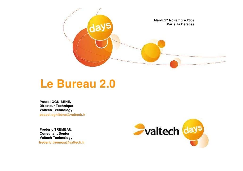 Mardi 17 Novembre 2009                                      Paris, la Défense     Le Bureau 2.0 Pascal OGNIBENE, Directeur...