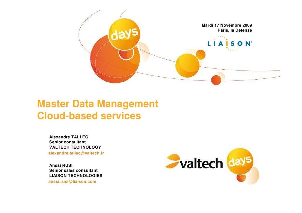 Mardi 17 Novembre 2009                                        Paris, la Défense     Master Data Management Cloud-based ser...