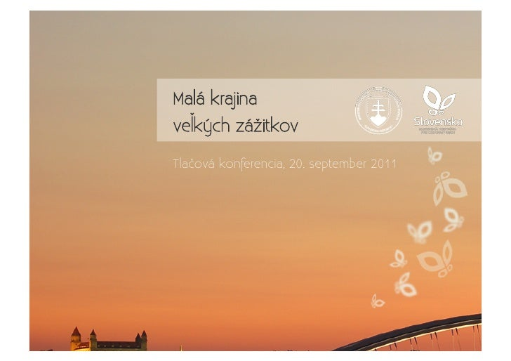 Malá krajinaveľkých zážitkovTlačová konferencia, 20. september 2011