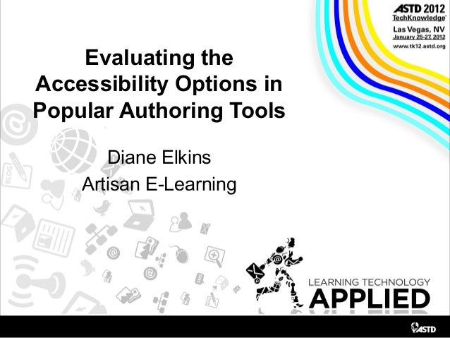 Evaluating the Accessibility Options in Popular Authoring Tools Diane Elkins Artisan E-Learning