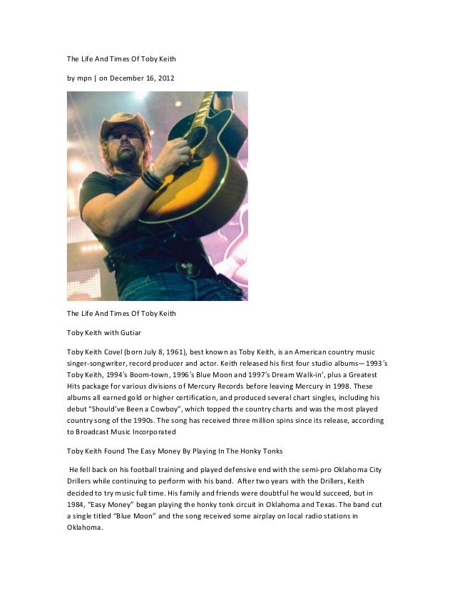 The Life And Times Of Toby Keithby mpn | on December 16, 2012The Life And Times Of Toby KeithToby Keith with GutiarToby Ke...