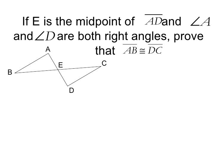 If E is the midpoint of  and  and  are both right angles, prove that  A B C D E