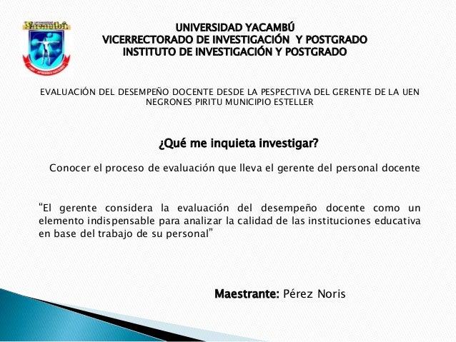 UNIVERSIDAD YACAMBÚ VICERRECTORADO DE INVESTIGACIÓN Y POSTGRADO INSTITUTO DE INVESTIGACIÓN Y POSTGRADO EVALUACIÓN DEL DESE...