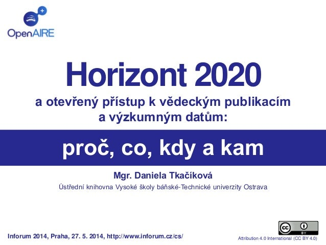 proč, co, kdy a kam Mgr. Daniela Tkačíková Ústřední knihovna Vysoké školy báňské-Technické univerzity Ostrava Horizont 202...