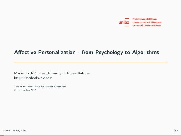 Affective Personalization - from Psychology to Algorithms Marko Tkalčič, Free University of Bozen-Bolzano http://markotkalc...