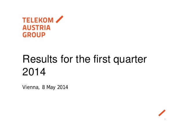 Vienna, 8 May 2014 Results for the first quarter 2014 1