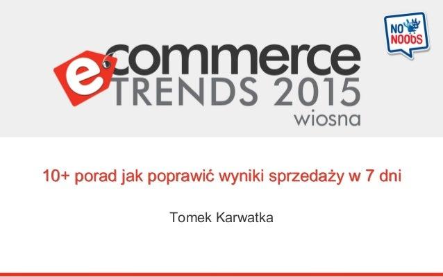 10+ porad jak poprawić wyniki sprzedaży w 7 dni Tomek Karwatka