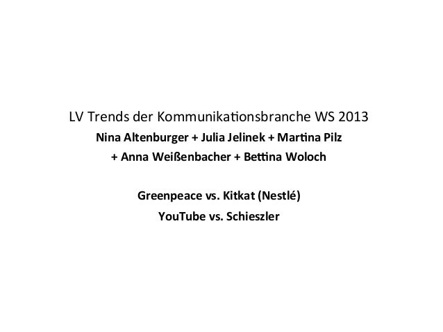 LV  Trends  der  Kommunika1onsbranche  WS  2013 Nina  Altenburger  +  Julia  Jelinek  +  Mar2na  P...