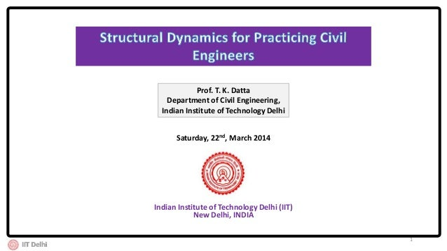 Indian Institute of Technology Delhi (IIT) New Delhi, INDIA Prof. T. K. Datta Department of Civil Engineering, Indian Inst...