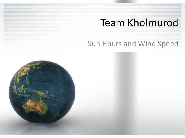 Team KholmurodSun Hours and Wind Speed
