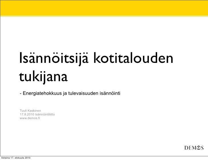 Isännöitsijä kotitalouden                 tukijana                  - Energiatehokkuus ja tulevaisuuden isännöinti        ...