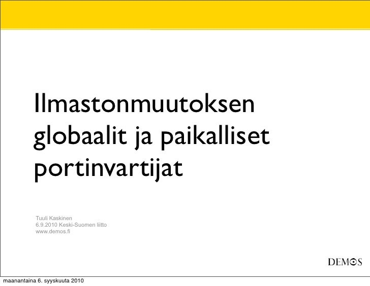 Ilmastonmuutoksen            globaalit ja paikalliset            portinvartijat            Tuuli Kaskinen            6.9.2...
