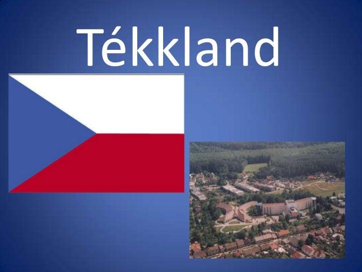 Tékkland<br />