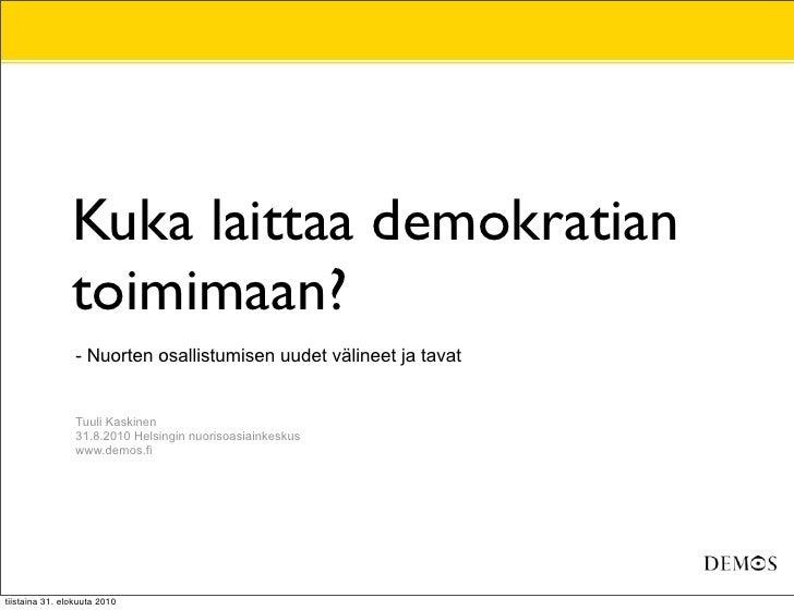 Kuka laittaa demokratian toimimaan? - Nuorten osallistumisen uudet välineet ja tavat
